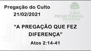 pregação (A pregação que fez diferença) 21/02/2021