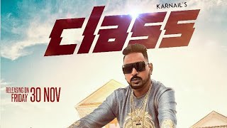 Class (Full Video) Karnail Julka feat. Shehnaz gill feat. Elly Mangat I Latest Punjabi song 2018