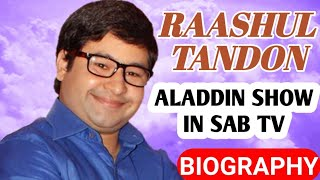 Raashul Tandon Biography | Aladdin ka chirag | Aladdin Jinnu | Aladdin Naam Toh Suna Hoga