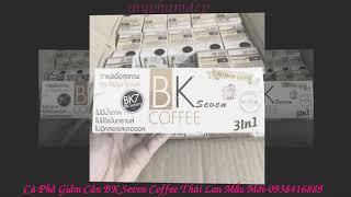 Cà Phê Giảm Cân BK Seven Coffee 3 in 1(Mẫu Mới)Thái Lan - 0938416889