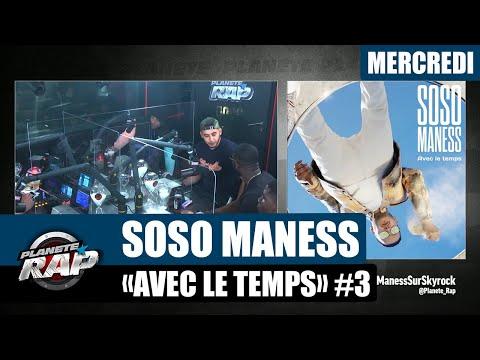 Youtube: Planète Rap – Soso Maness«Avec le temps» avec PLK, Dinos, Peligrosso, Momsii, 2LF… #Mercredi