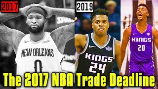 LOOKING BACK At The 2017 NBA Trade Deadline - How Does It Look Now?