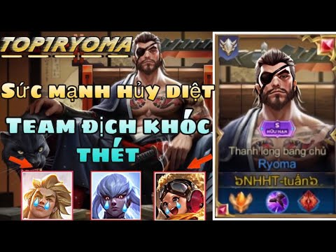 [TOP Ryoma] Best Ryoma hủy diệt team bạn với sức mạnh dame to khủng khiếp rank cao thủ - Liên Quân