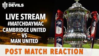 Cambridge United 0-0 Manchester United FA Cup LIVE FAN REACTION STREAM