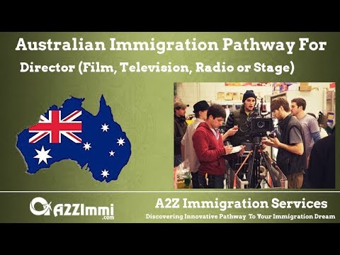 Australia Immigration Pathway for Director (Film, Television, Radio or Stage) (ANZSCO Code: 212312)
