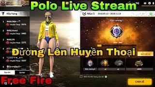 🔴Polo Live Stream - Đường Lên Huyền Thoại Thẳng Tiến #2