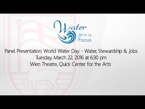 Panel Presentation: World Water Day - Water, Stewardship & Jobs