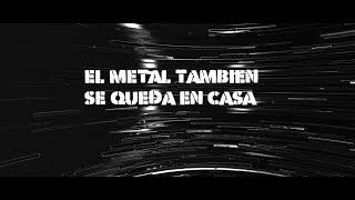 El Metal también se queda en casa