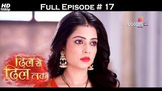 Dil Se Dil Tak - 21st February 2017 - दिल से दिल तक - Full Episode (HD)