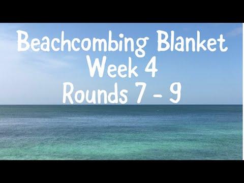 Beachcombing Blanket - Week 4. Rounds 7 - 9