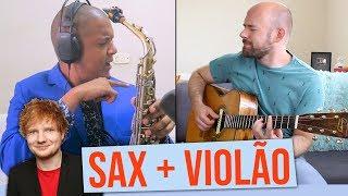 4 músicas do ed sheeran no violão e saxofone com felipe saxofone