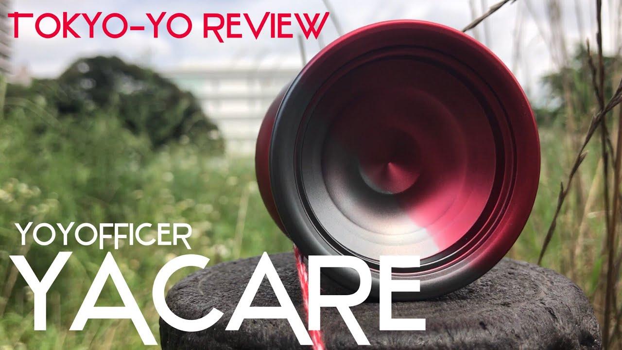 TokYo Yo Review Yoyofficer Yacare