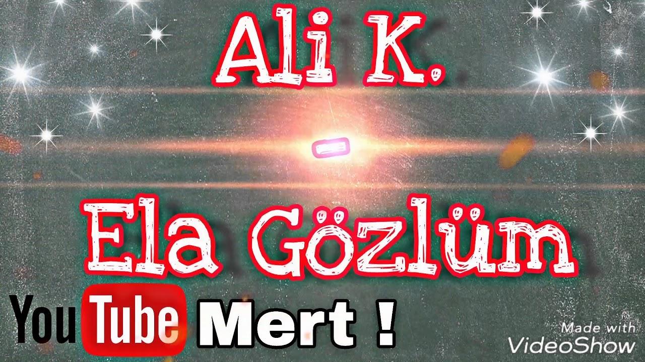 Ali K. - Ela Gözlüm