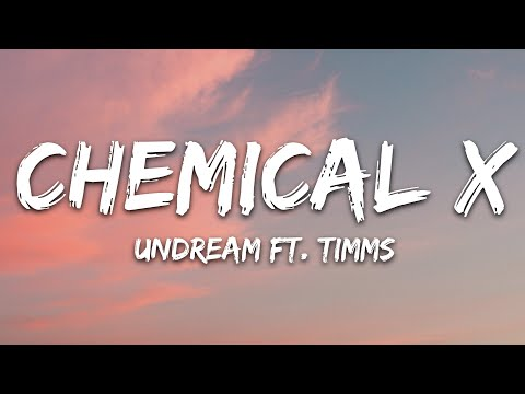 Undream - Chemical X Feat Timms