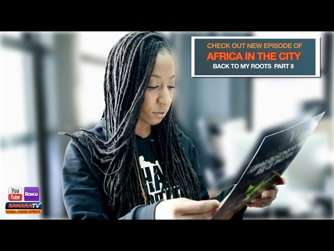 """Africa In The City- """"Back To My Roots"""" Pt. 2"""