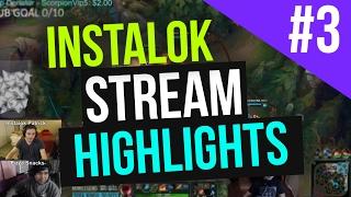 Instalok Stream Highlights #3 (League Of Legends)