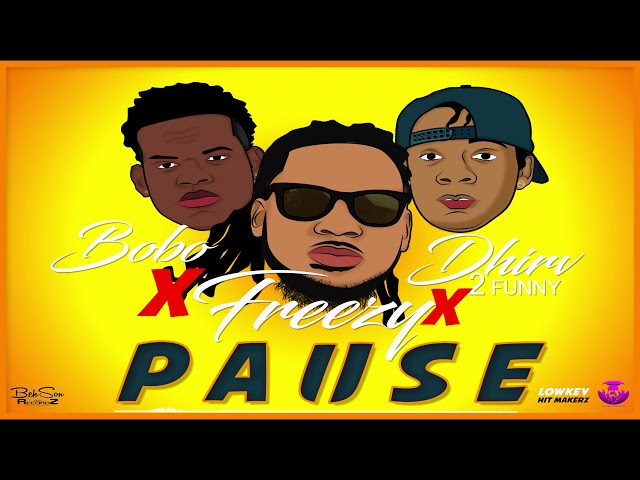 Freezy x Bobo x Dhirv2funny - Pause