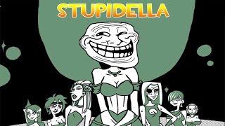 Una mujer terrible!! | STUPIDELLA| Derick GPW!