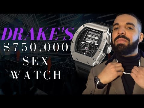 Drake's $750,000 Sex Watch