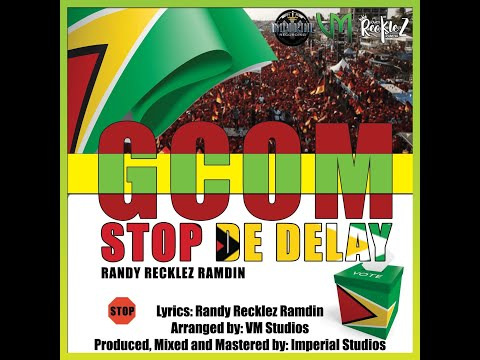 Stop The Delay (Guyana Election 2020) - Randy Recklez Ramdin