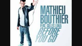 Mathieu Bouthier Feat. Gilles Luka - Before You Go (Intro Club Mix)