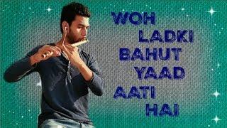 Woh Ladki Bahut Yaad Aati Hai On Flute