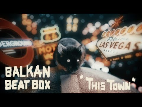 Balkan Beat Box - This Town
