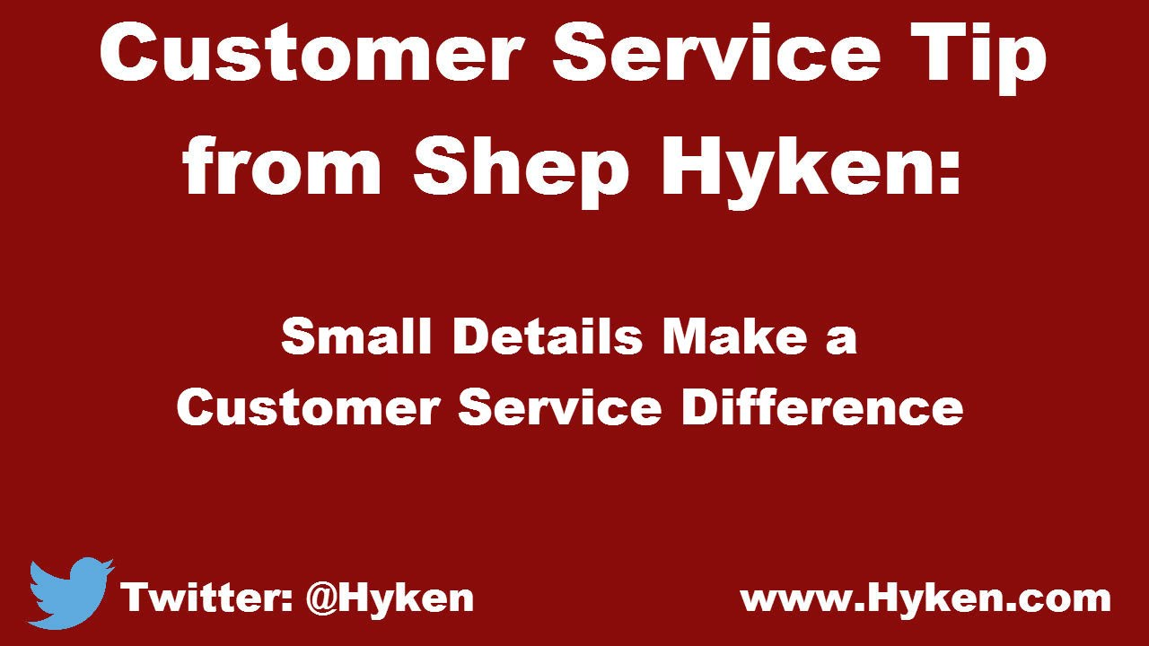 Details Make The Difference customer service expert says small details make a difference