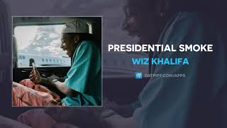 Wiz Khalifa Presidential Smoke AUDIO.mp3