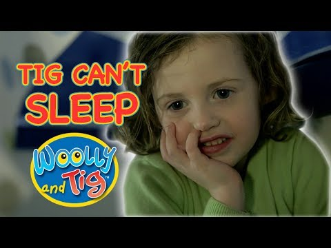Woolly and Tig - Tig Can't Sleep | Kids TV Show | Full Episode | Toy Spider
