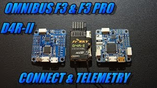 Omnibus F3/F3 Pro & D4R-II: Connect & Telemetry