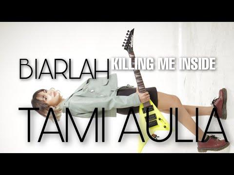 Biarlah Killing Me Inside [ Lirik ]  Tami Aulia Cover