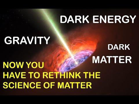 DARK ENERGY, DARK MATTER, GRAVITY EXPLAINED