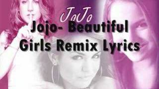 Jojo- Beautiful Girls Remix (Lyrics)