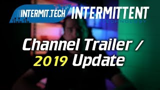 Channel Trailer/2019 Update