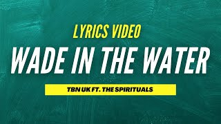 Wade In The Water Lyrics Video | TBN UK ft. The Spirituals