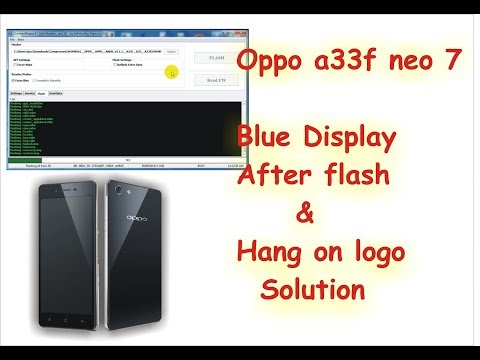 oppo-a33f-blue-display-after-flash-problem-solution-||-oppo-hang-on-logo-solution