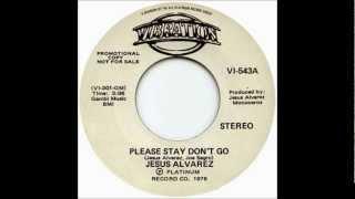 Jesus Alvarez - Please Stay Don