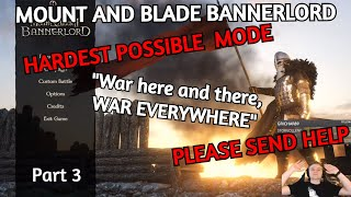 Mount and Blade II Bannerlord! - HARDEST POSSIBLE MODE! PLEASE SEND HELP! Part 3