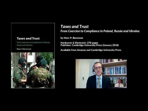 Taxes and Trust: From Coercion to Compliance in Poland, Russia and Ukraine, Marc Berenson