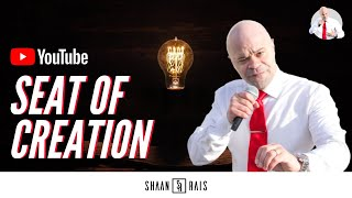 SEAT OF CREATION - SHAAN RAIS