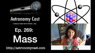 Astronomy Cast Ep. 269: Mass