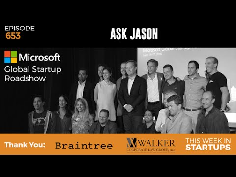 E653: #AskJason @ Microsoft Global Startup Roadshow: global economics, China, CEO challenges & more