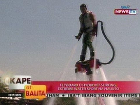 KB: Flyboard o Hydrojet Surfing, extreme water sport na nauuso sa Subic