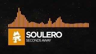 Repeat youtube video [House] - Soulero - Seconds Away [Monstercat Release]