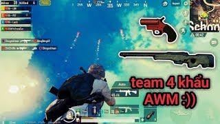 PUBG Mobile -  Team Có 4 Khẩu AWM, 4 Khẩu Flare Gun | Đi Càn Quét Map Lấy Top 1 :v