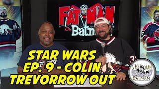 STAR WARS EP. 9 - COLIN TREVORROW OUT