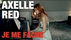 Axelle Red - Je me fâche (Clip Officiel)