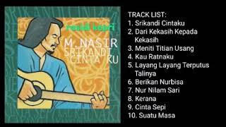 Download lagu M NASIR _ SRIKANDI CINTA KU _ FULL ALBUM