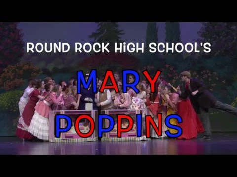 "Round Rock High School ""Mary Poppins"" Video Reel"